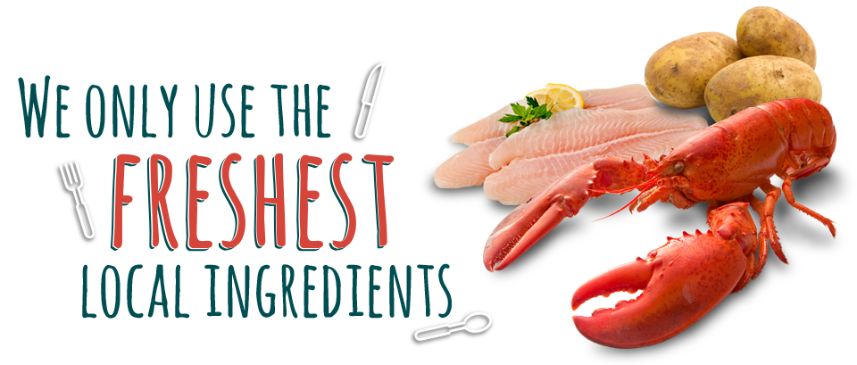 We only use the freshest local ingredients